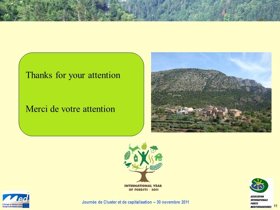 Journée de Cluster et de capitalisation – 30 novembre 2011 11 Thanks for your attention Merci de votre attention