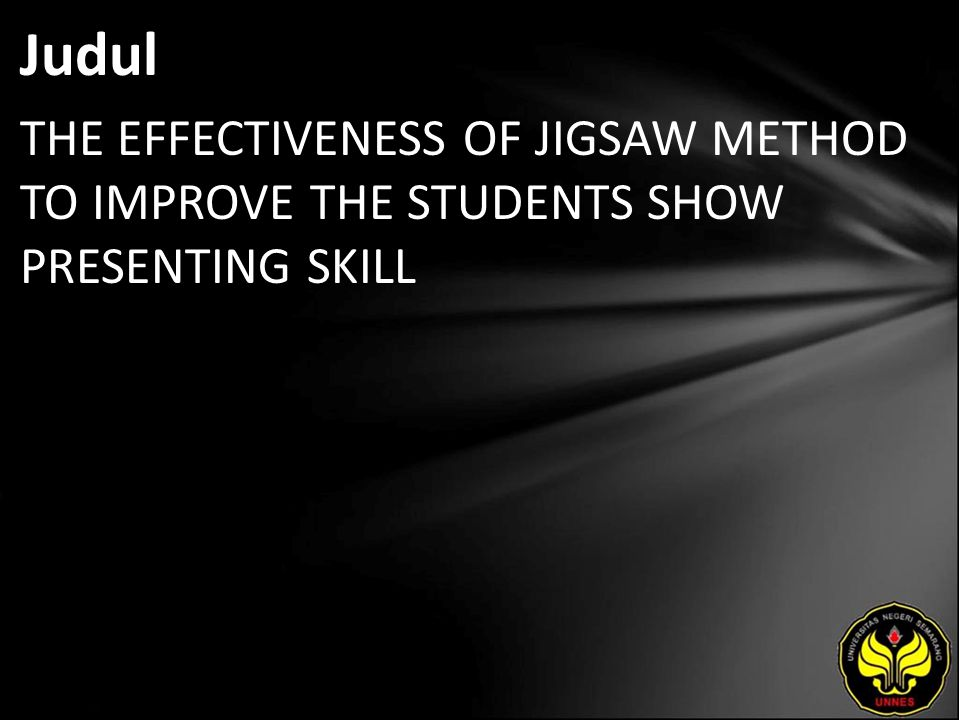 Judul THE EFFECTIVENESS OF JIGSAW METHOD TO IMPROVE THE STUDENTS SHOW PRESENTING SKILL
