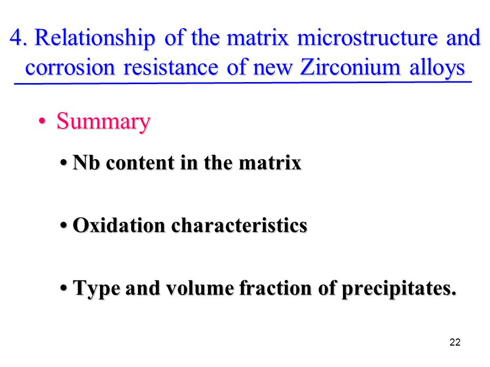 22 SummarySummary Nb content in the matrix Nb content in the matrix Oxidation characteristics Oxidation characteristics Type and volume fraction of precipitates.