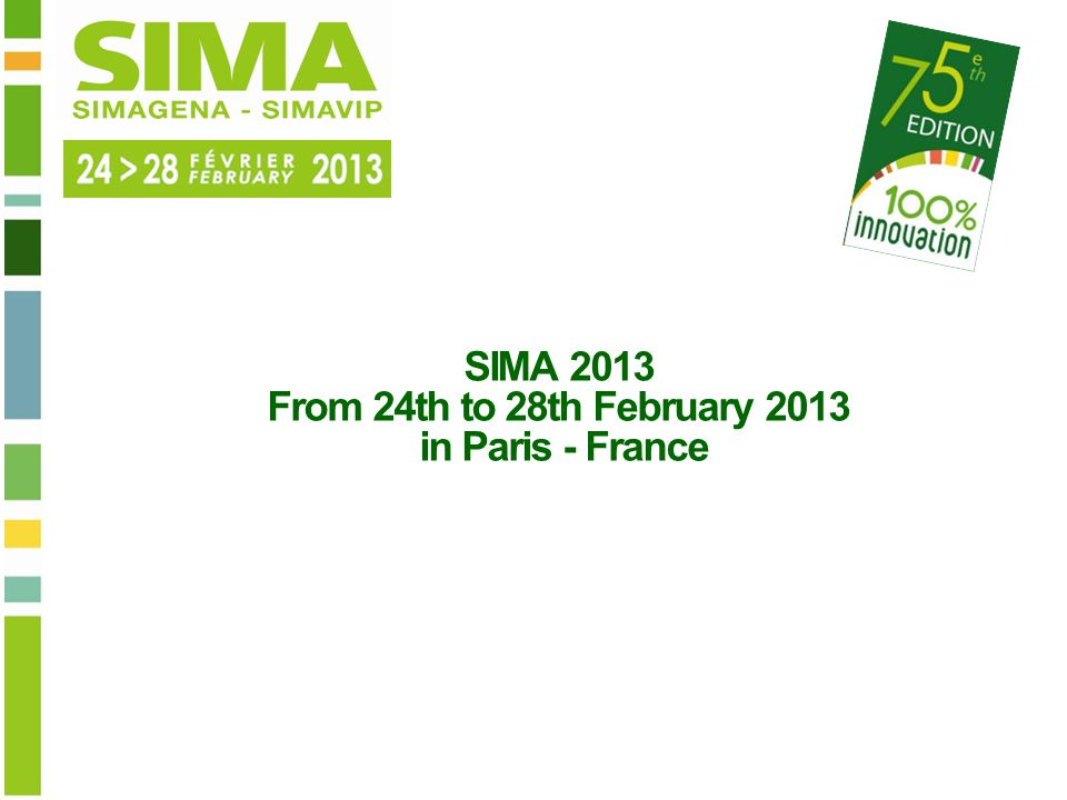 SIMA 2013 From 24th to 28th February 2013 in Paris - France