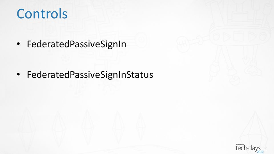 FederatedPassiveSignIn FederatedPassiveSignInStatus 33 Controls