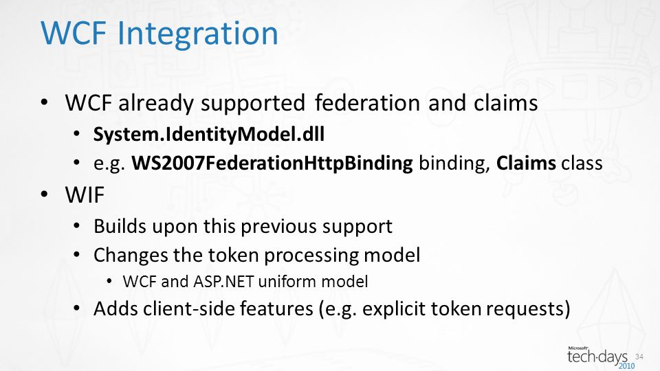 WCF already supported federation and claims System.IdentityModel.dll e.g.