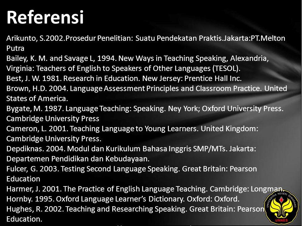 Referensi Arikunto, S.2002.Prosedur Penelitian: Suatu Pendekatan Praktis.Jakarta:PT.Melton Putra Bailey, K.