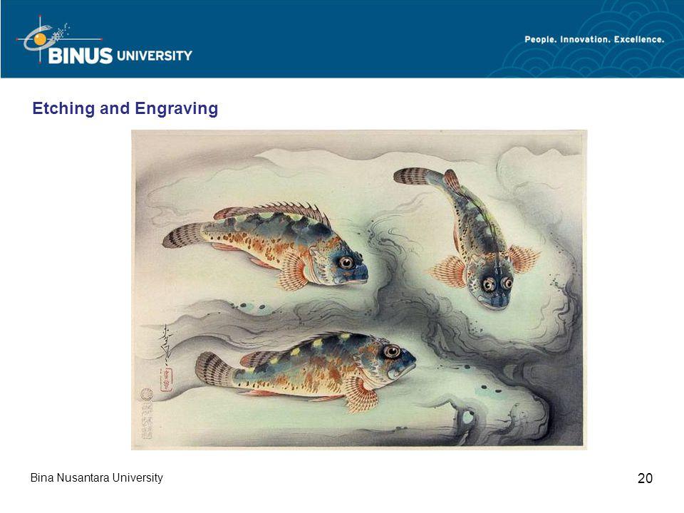 Bina Nusantara University 20 Etching and Engraving
