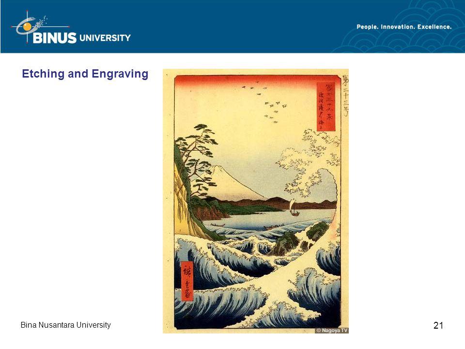 Bina Nusantara University 21 Etching and Engraving