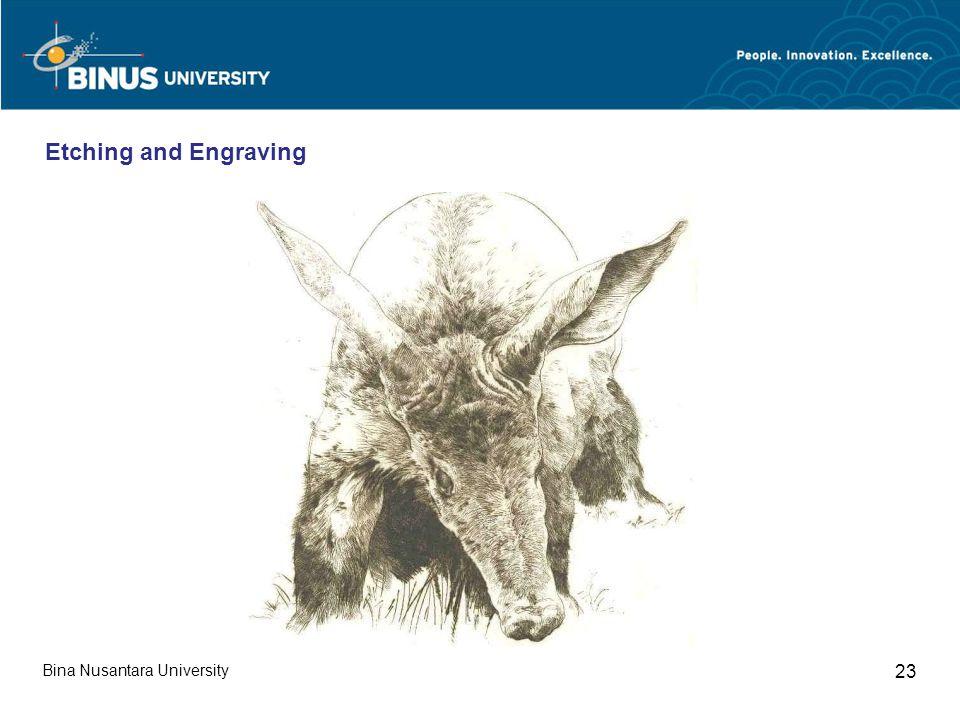 Bina Nusantara University 23 Etching and Engraving