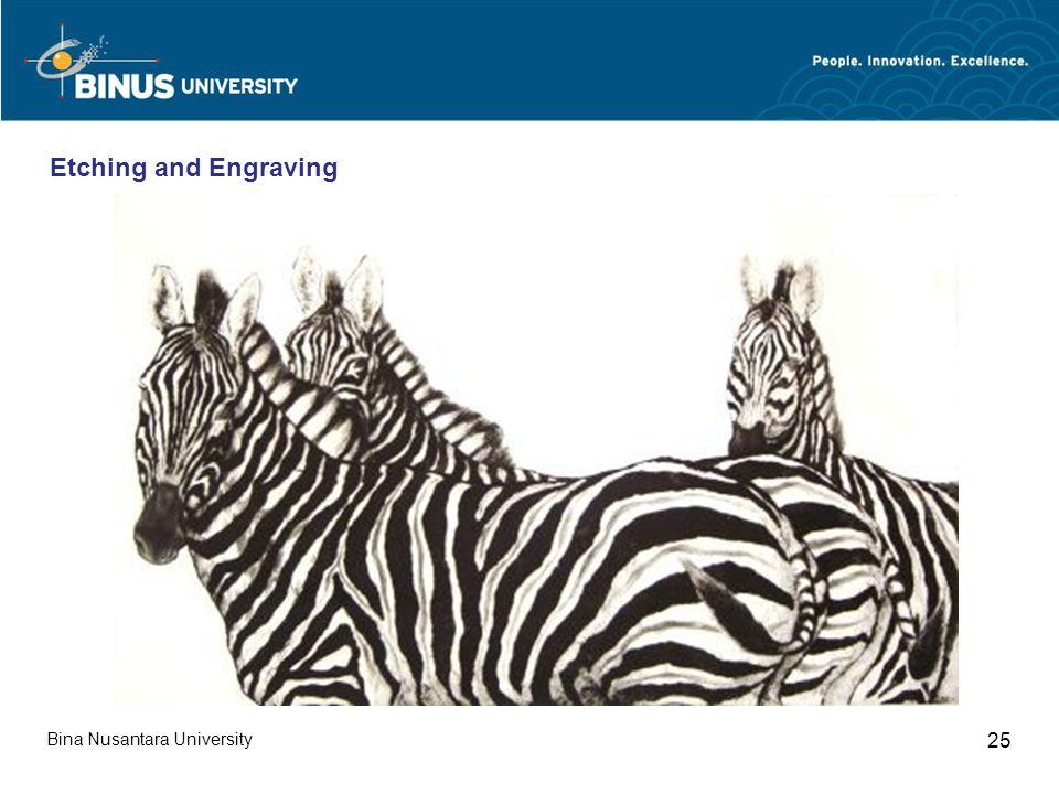 Bina Nusantara University 25 Etching and Engraving