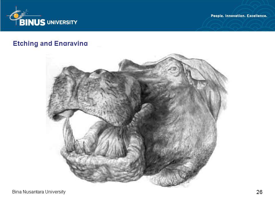 Bina Nusantara University 26 Etching and Engraving
