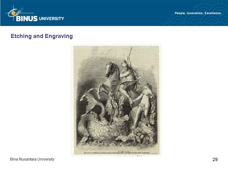 Bina Nusantara University 29 Etching and Engraving