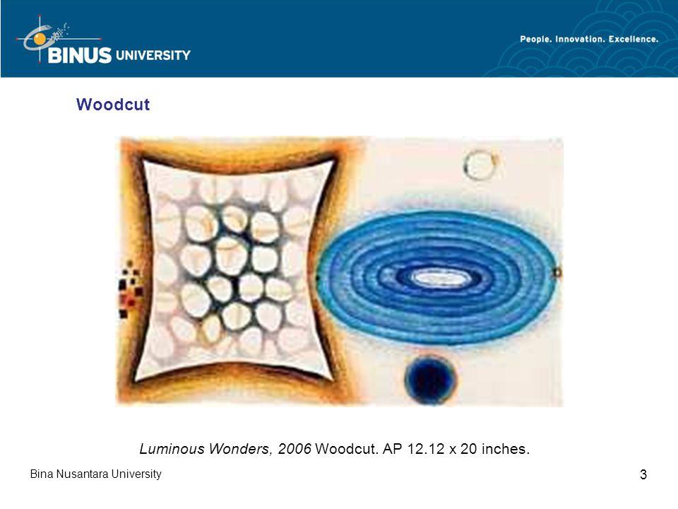 Bina Nusantara University 3 Luminous Wonders, 2006 Woodcut. AP 12.12 x 20 inches. Woodcut