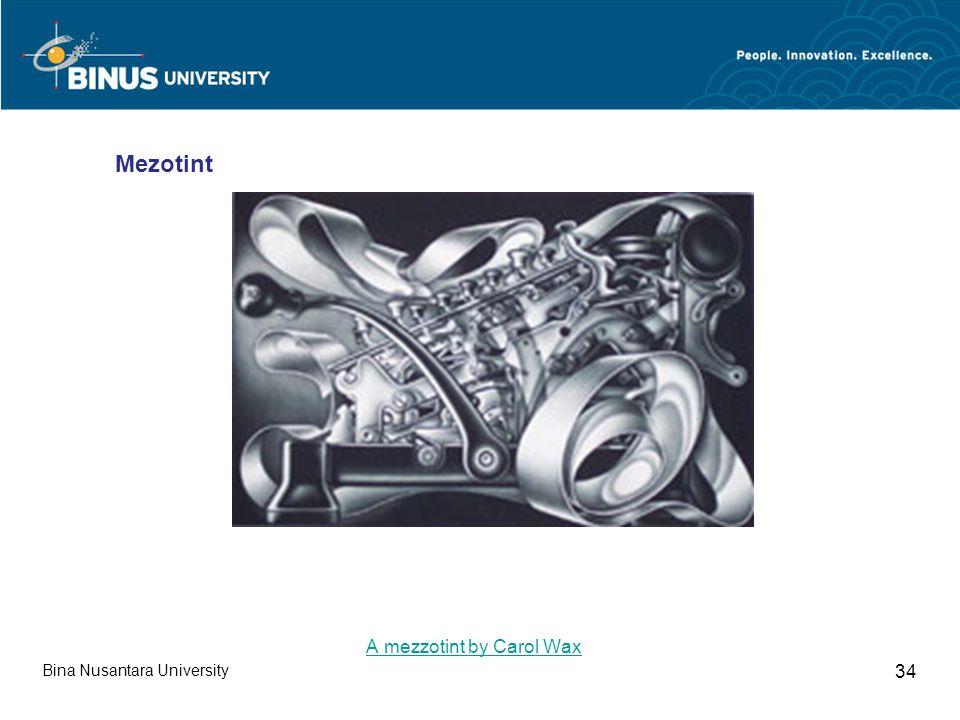 Bina Nusantara University 34 A mezzotint by Carol Wax Mezotint