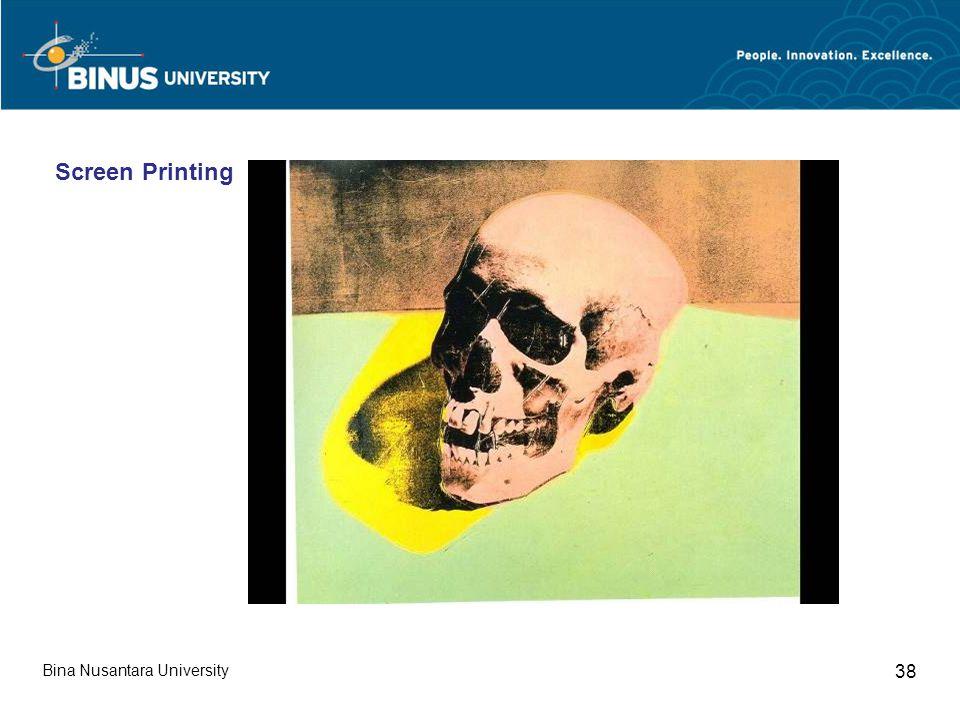 Bina Nusantara University 38 Screen Printing