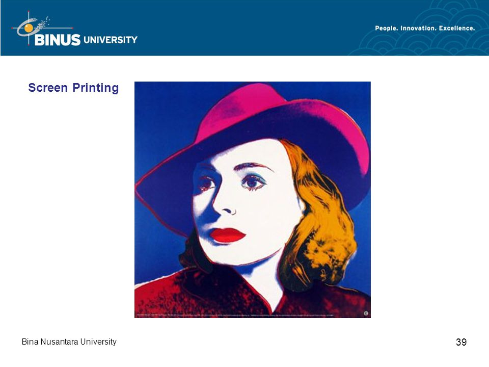 Bina Nusantara University 39 Screen Printing