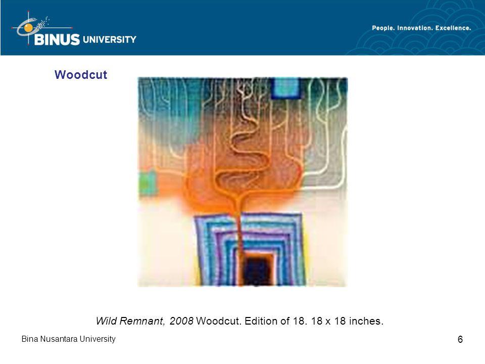 Bina Nusantara University 6 Wild Remnant, 2008 Woodcut. Edition of 18. 18 x 18 inches. Woodcut