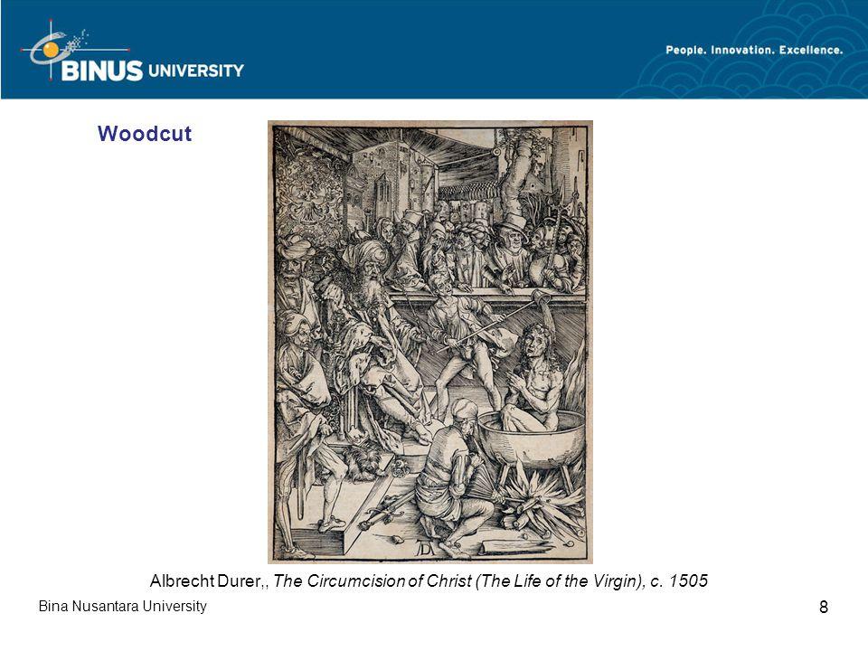 Bina Nusantara University 19 Albrecht Durer,, The Circumcision of Christ (The Life of the Virgin), c.