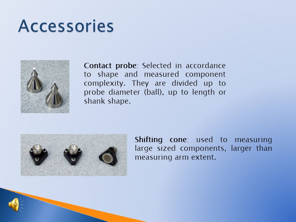 Shifting cone: used to measuring large sized components, larger than measuring arm extent.