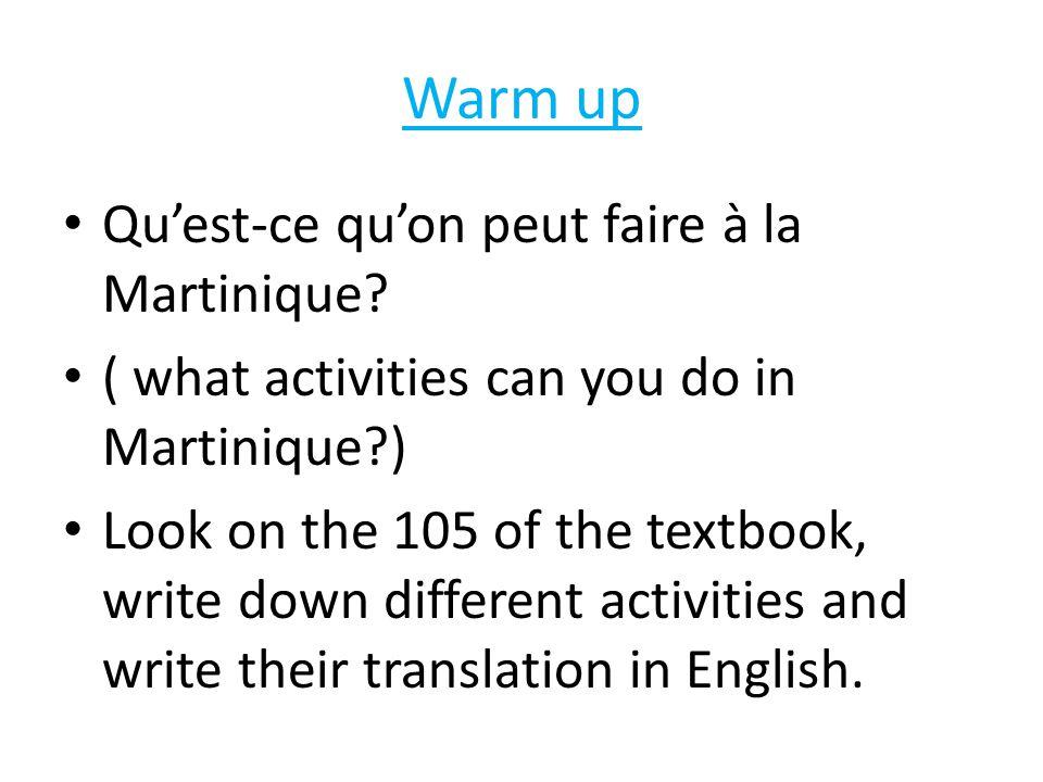 Warm up Qu'est-ce qu'on peut faire à la Martinique.