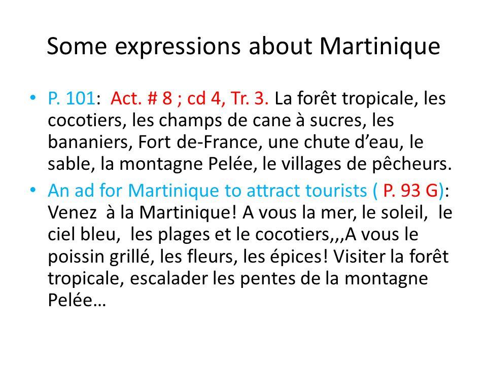Some expressions about Martinique P. 101: Act. # 8 ; cd 4, Tr. 3. La forêt tropicale, les cocotiers, les champs de cane à sucres, les bananiers, Fort
