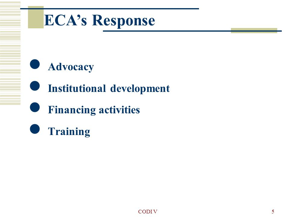 CODI V5 ECA's Response Advocacy Institutional development Financing activities Training