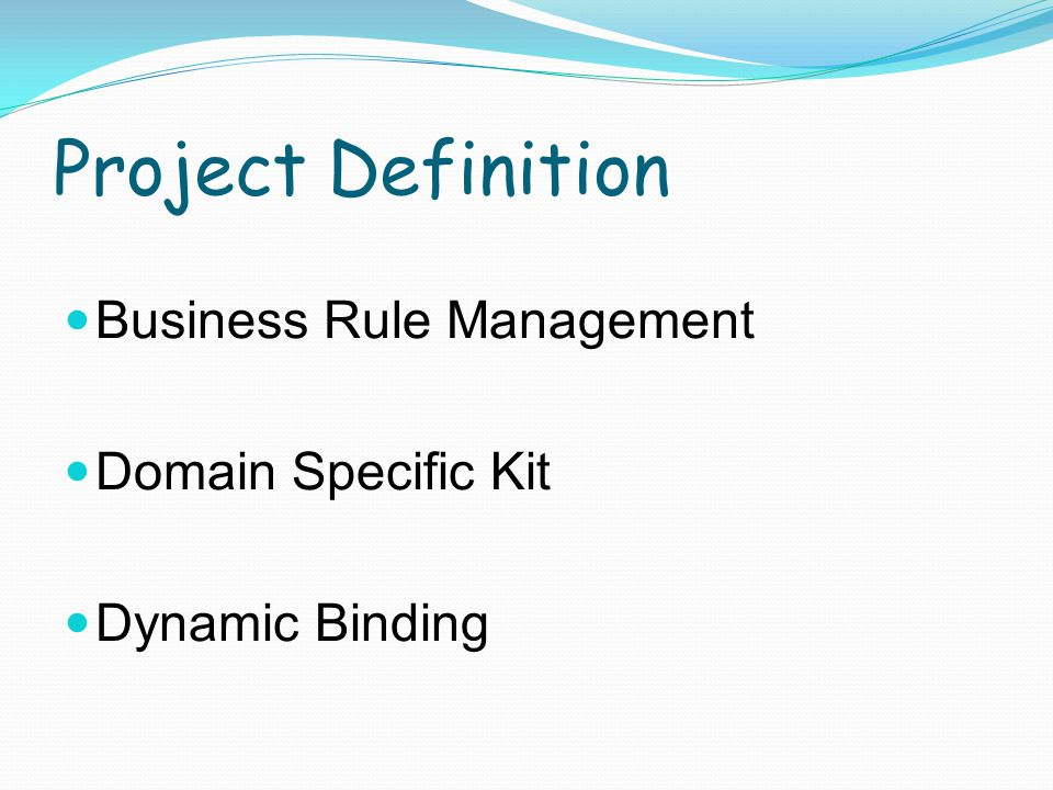 Project Definition Business Rule Management Domain Specific Kit Dynamic Binding