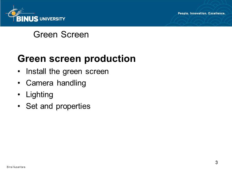 Bina Nusantara Green screen production Install the green screen Camera handling Lighting Set and properties Green Screen 3
