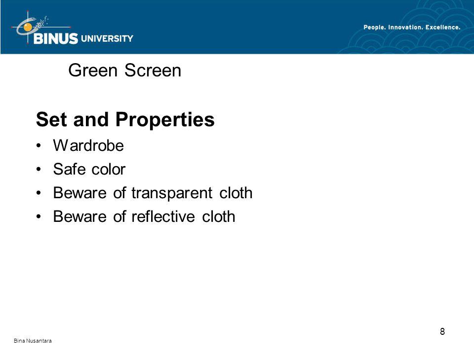Bina Nusantara Set and Properties Wardrobe Safe color Beware of transparent cloth Beware of reflective cloth Green Screen 8