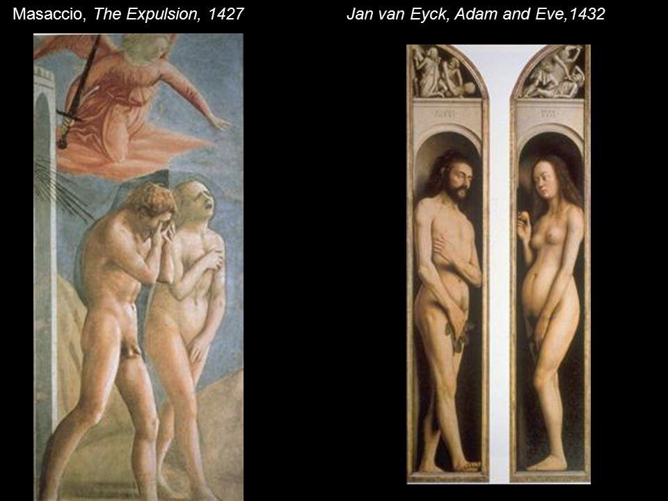 Masaccio, The Expulsion, 1427Jan van Eyck, Adam and Eve,1432
