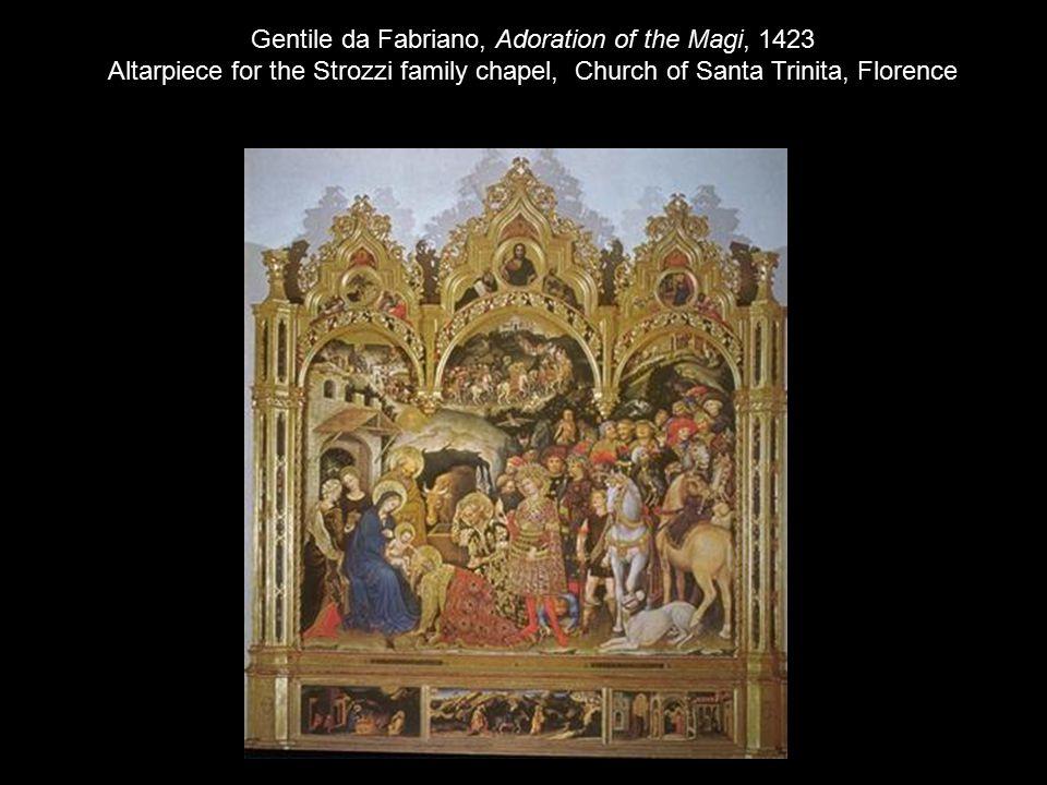 Gentile da Fabriano, Adoration of the Magi, 1423 Altarpiece for the Strozzi family chapel, Church of Santa Trinita, Florence