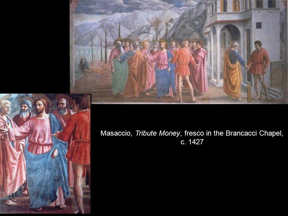 Masaccio, Tribute Money, fresco in the Brancacci Chapel, c. 1427