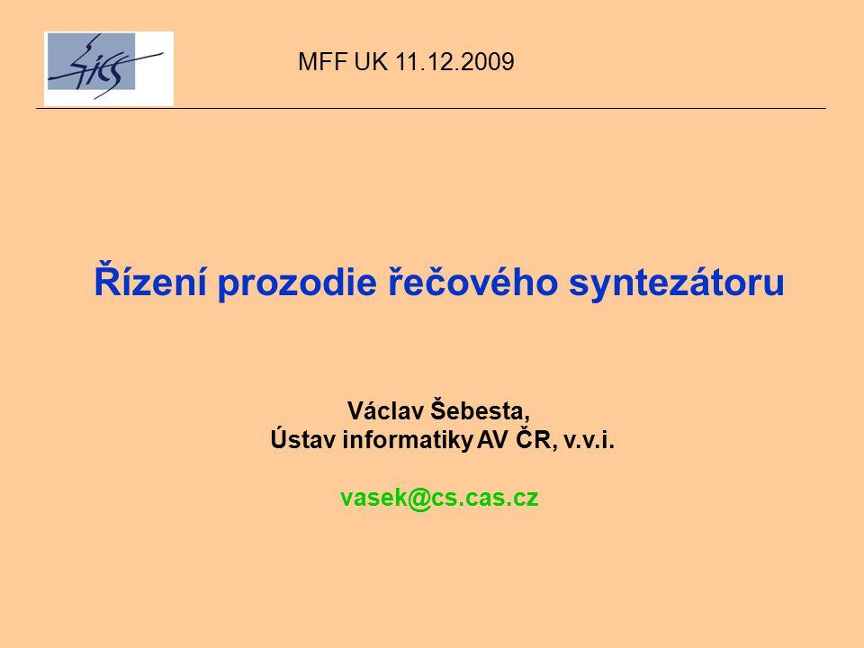Řízení prozodie řečového syntezátoru Václav Šebesta, Ústav informatiky AV ČR, v.v.i.
