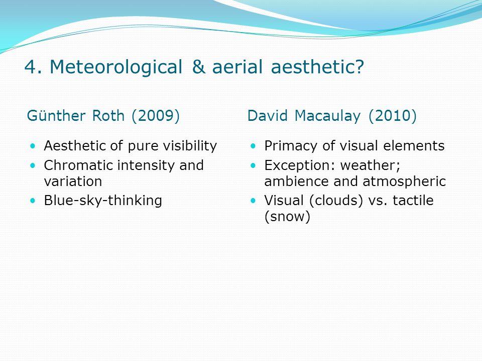 4. Meteorological & aerial aesthetic.