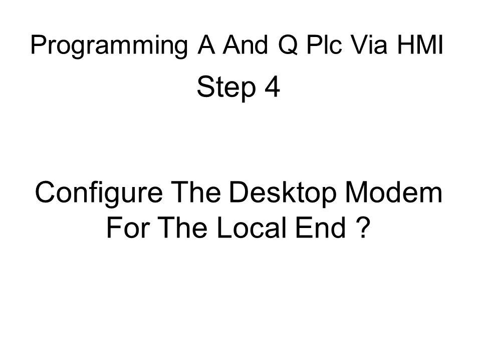 Step 4 Configure The Desktop Modem For The Local End