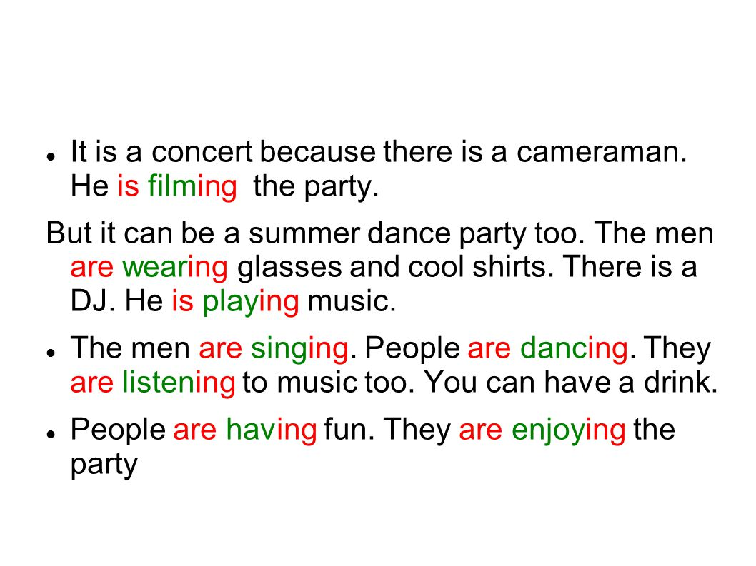 It is a concert because there is a cameraman. He is filming the party.