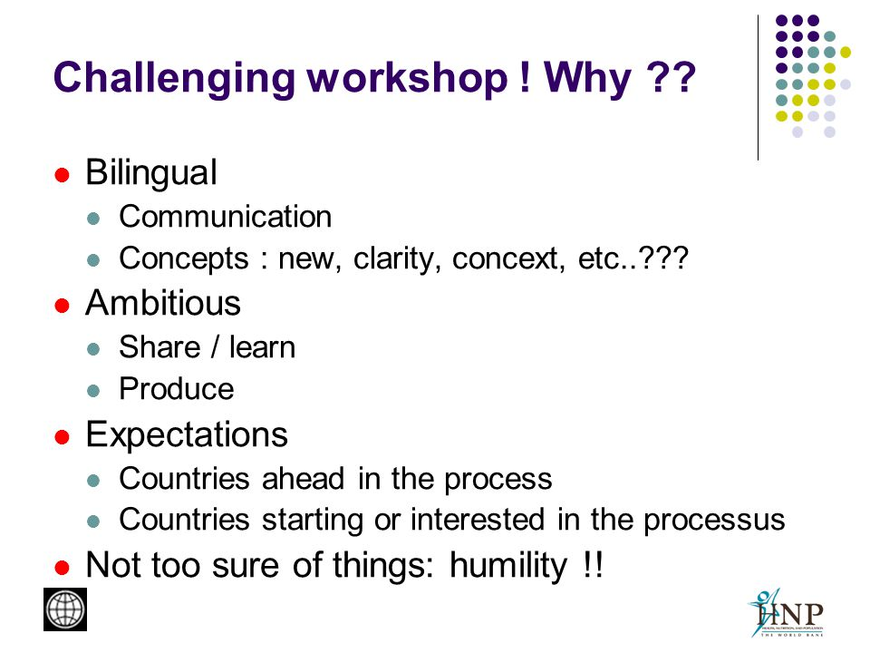 Challenging workshop . Why . Bilingual Communication Concepts : new, clarity, concext, etc.. .