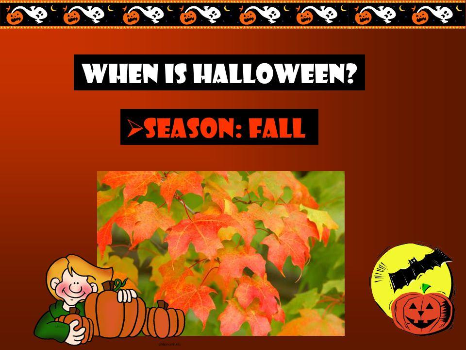 When is Halloween?  season: fall