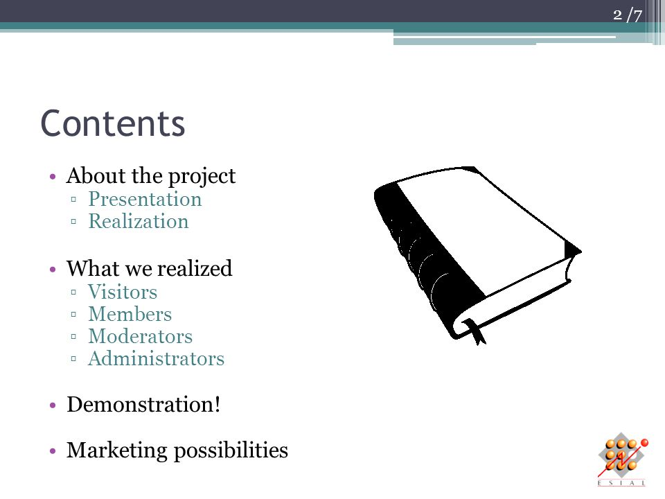 /7 Contents About the project ▫Presentation ▫Realization What we realized ▫Visitors ▫Members ▫Moderators ▫Administrators Demonstration! Marketing poss