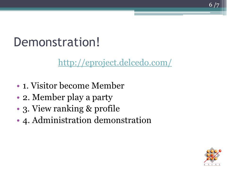 /7 Demonstration. http://eproject.delcedo.com/ 1.