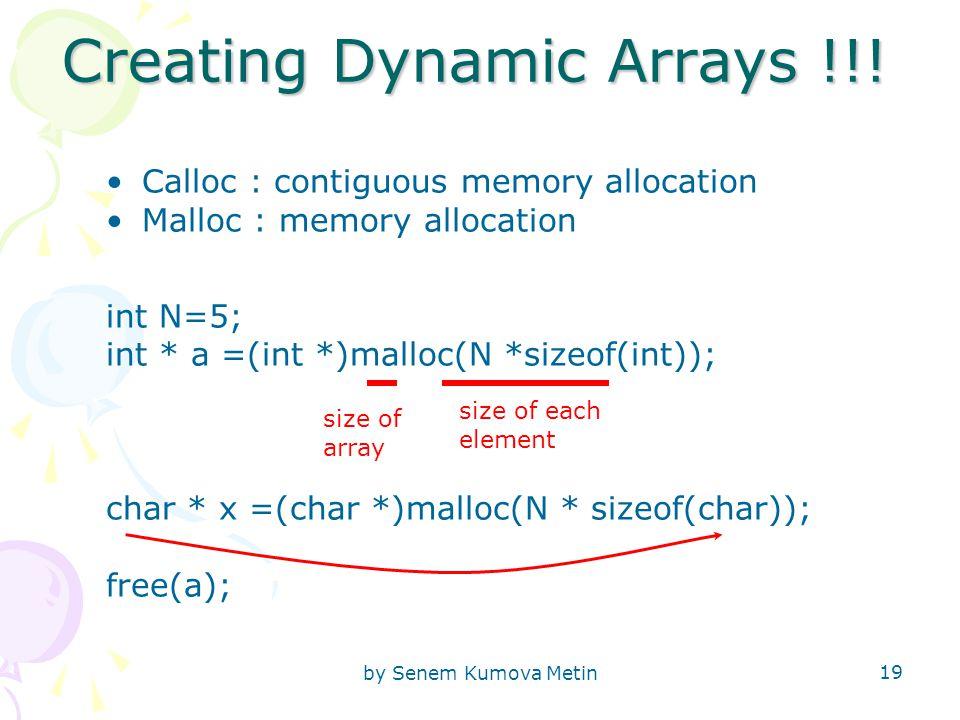 by Senem Kumova Metin 19 Creating Dynamic Arrays !!.