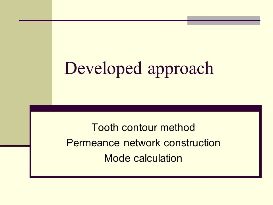 Developed approach Tooth contour method Permeance network construction Mode calculation