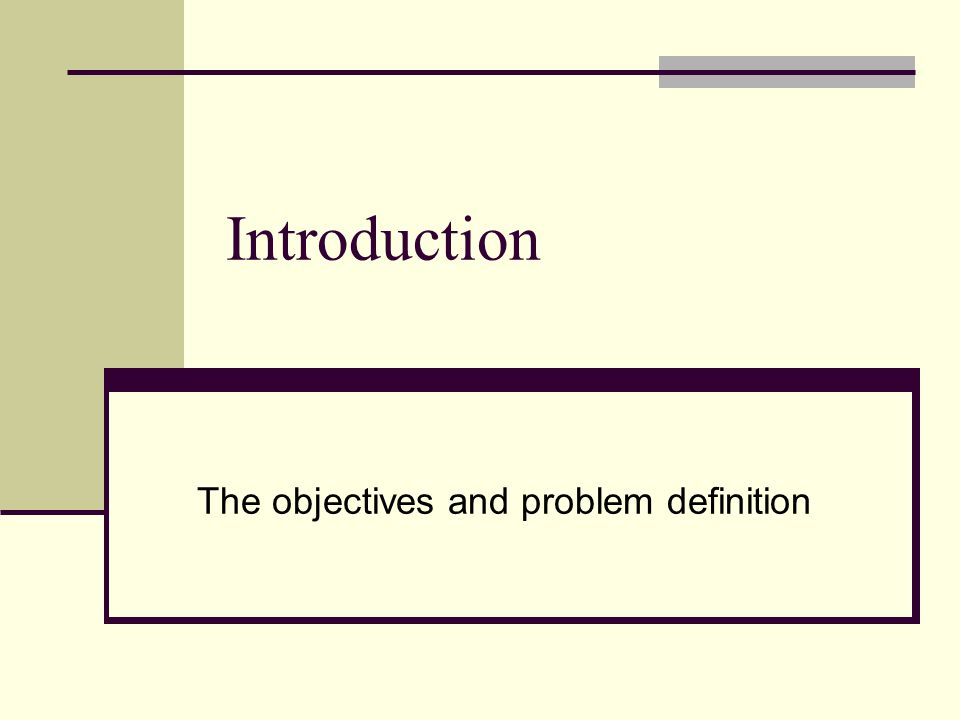 Introduction The objectives and problem definition