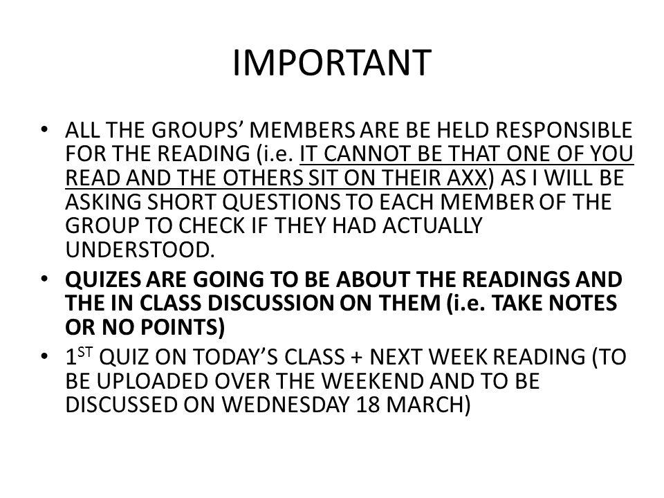 IMPORTANT ALL THE GROUPS' MEMBERS ARE BE HELD RESPONSIBLE FOR THE READING (i.e.