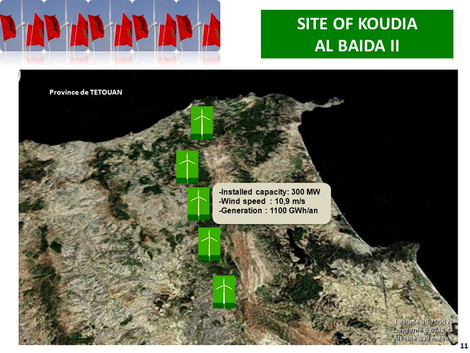 Mdiq Province de TETOUAN 11 SITE OF KOUDIA AL BAIDA II -Installed capacity: 300 MW -Wind speed : 10,9 m/s -Generation : 1100 GWh/an -Installed capacit