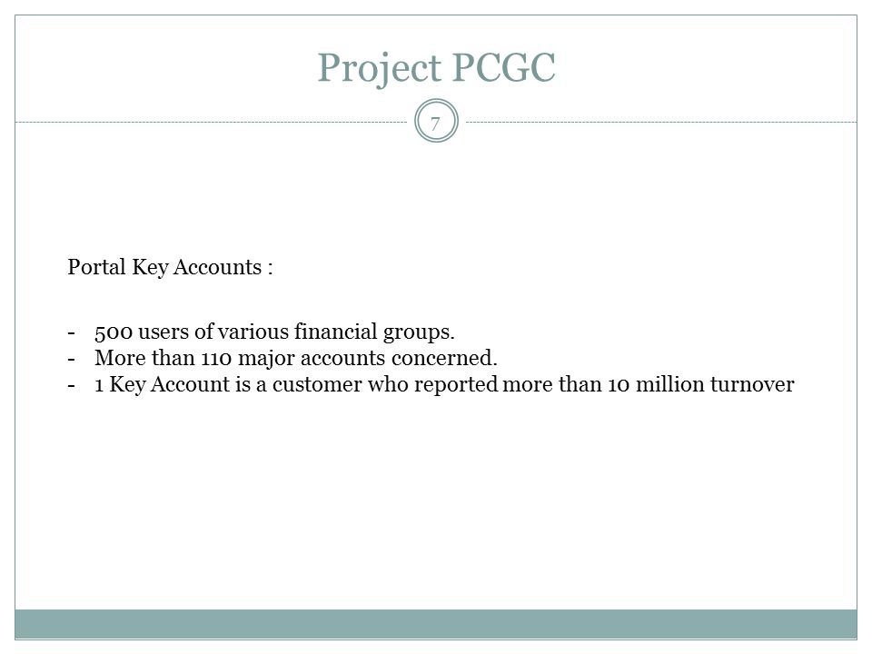 Project PCGC Portal Key Accounts : -500 users of various financial groups.