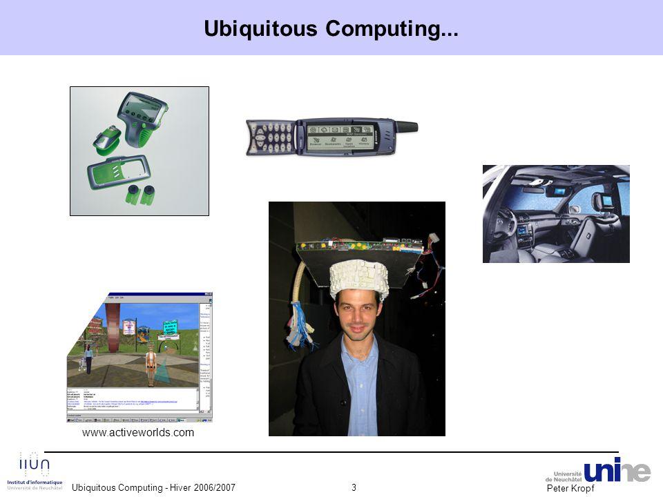 Peter Kropf Ubiquitous Computing - Hiver 2006/200714 Smart glasses