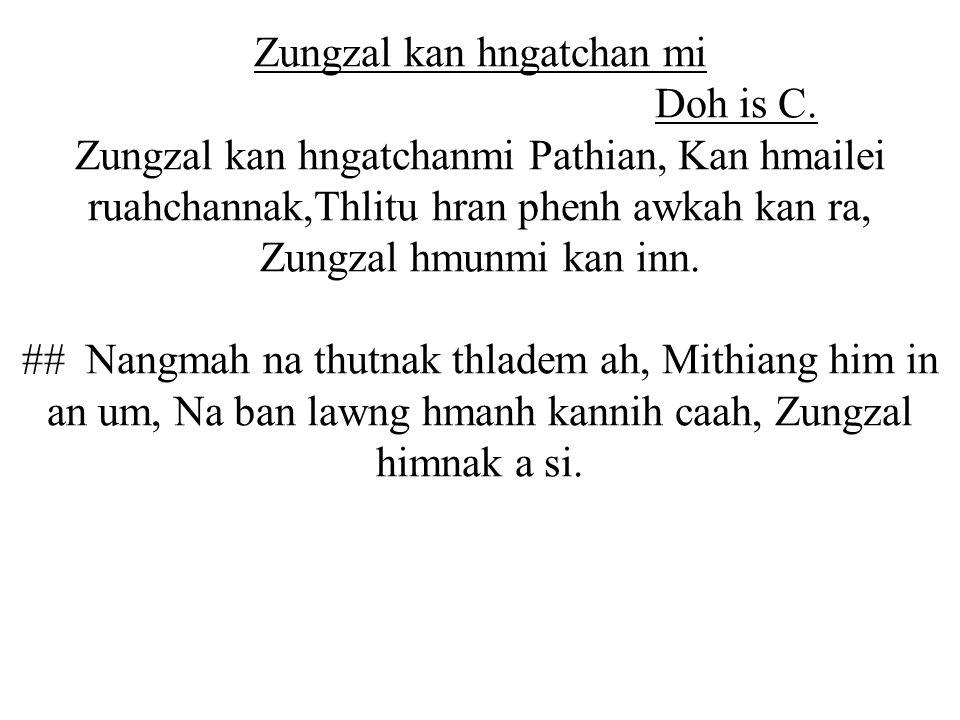 Zungzal kan hngatchan mi Doh is C.