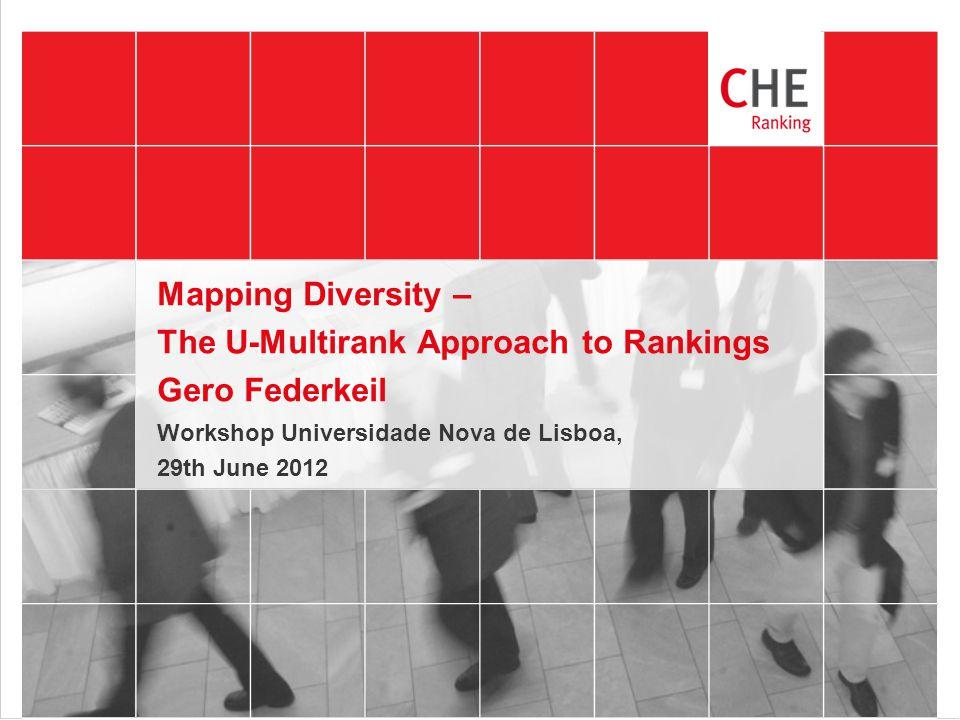 Mapping Diversity – The U-Multirank Approach to Rankings Gero Federkeil Workshop Universidade Nova de Lisboa, 29th June 2012