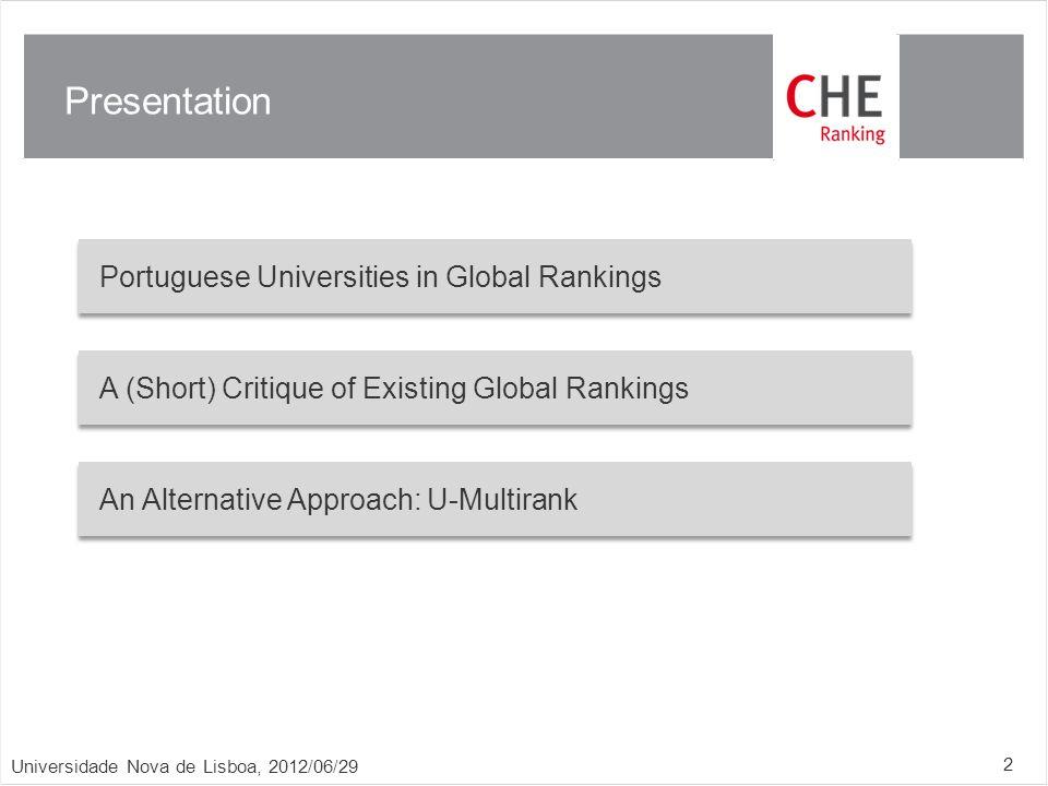 Presentation Universidade Nova de Lisboa, 2012/06/29 2 Portuguese Universities in Global Rankings A (Short) Critique of Existing Global Rankings An Alternative Approach: U-Multirank