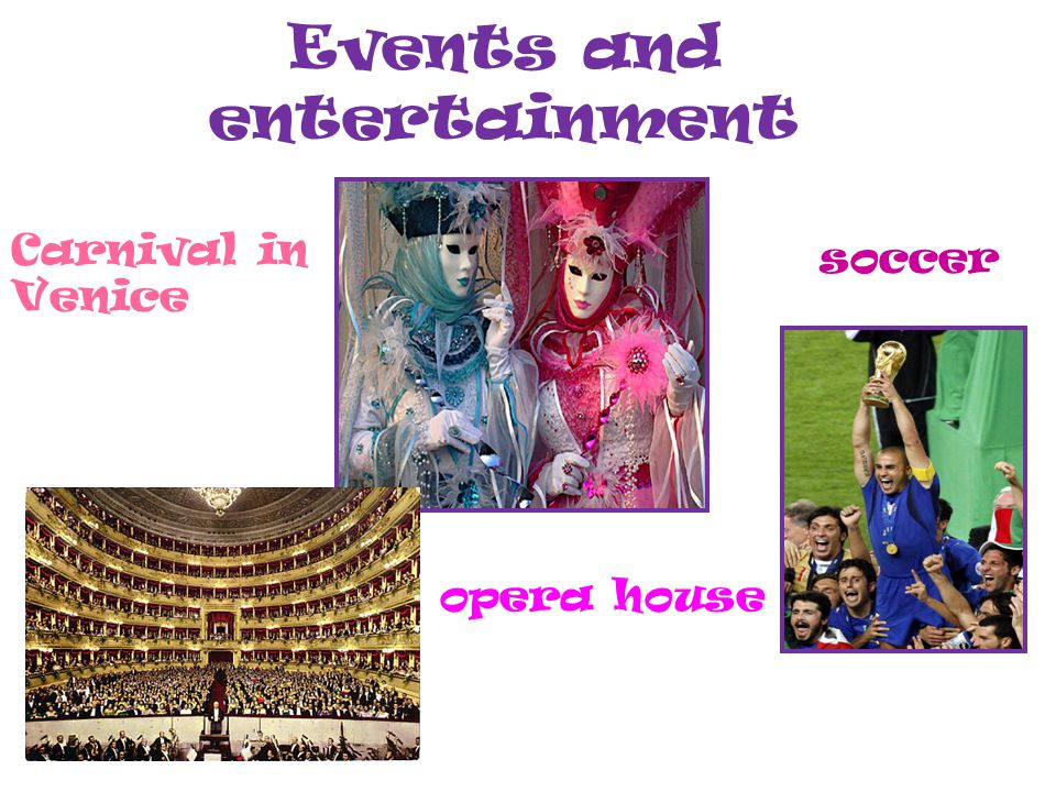 Events and entertainment soccer opera house Carnival in Venice