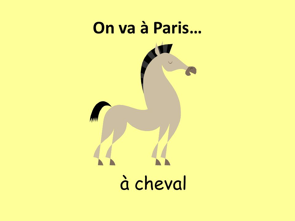 On va à Paris… à cheval