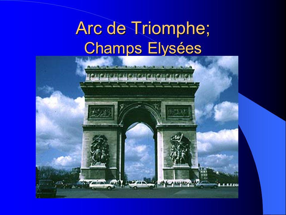 Arc de Triomphe; Champs Elysées